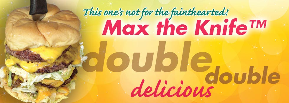 Double Double Delicious - Max the Knife™ Burger